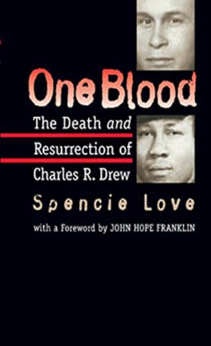 One Blood: The Death and Resurrection of Charles R. Drew by [Spencie Love]