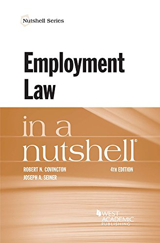 Compare Textbook Prices for Employment Law in a Nutshell Nutshells 4 Edition ISBN 9781634607636 by Covington, Robert,Seiner, Joseph