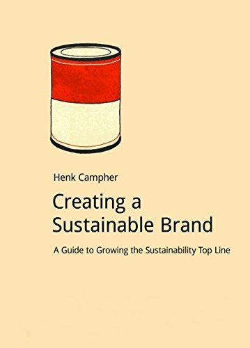 Creating a Sustainable Brand: A Guide to Growing the Sustainability Top Line (DoShorts) by Henk Campher (2014-04-20)