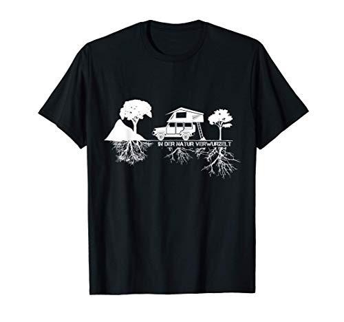 Dachzelt Camper | In der Natur verwurzelt | Dachzelten T-Shirt