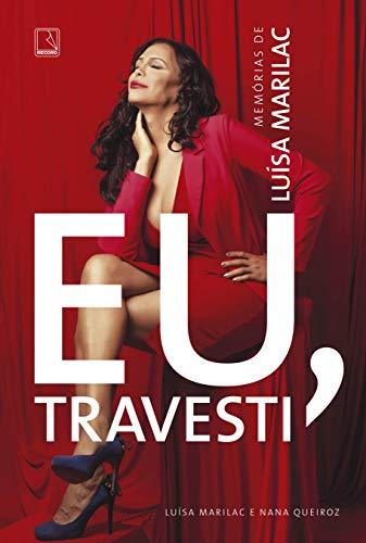 Eu, travesti: Memórias de Luísa Marilac
