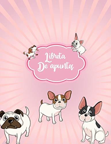 Libreta de Apuntes: Libreta Rayada con tema de Perros Pugs Bulldog Frances Hoja Blanca 8.5 x 11 in (21.59 x 27.9 cm) 120 paginas