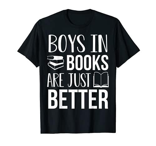 Boys In Books Are Just Better - Libro de lectura divertido, regalo Camiseta