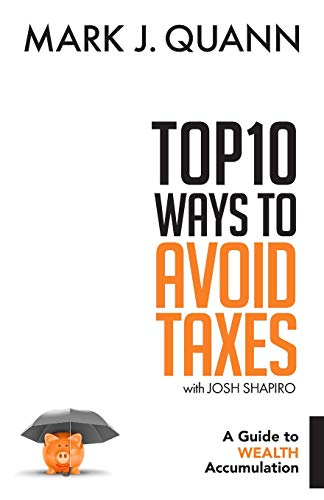 Real Estate Investing Books! - Top 10 Ways to Avoid Taxes: A Guide to Wealth Accumulation
