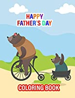 Happy Father's Day Coloring Book: A Special Gift For Father And Your Kids On Father's Day