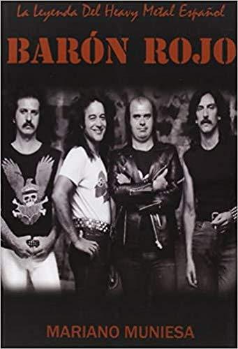 Baron Rojo. La Leyenda Del Heavy Metal Español