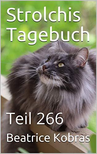 Strolchis Tagebuch: Teil 266