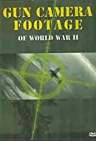 Gun Camera Footage of World War II [DVD]