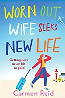 Worn Out Wife Seeks New Life