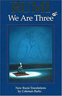 Rumi: We Are Three : New Rumi Poems