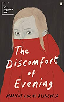 The Discomfort of Evening: WINNER OF THE BOOKER INTERNATIONAL PRIZE 2020 by [Marieke Lucas Rijneveld, Michele Hutchison]
