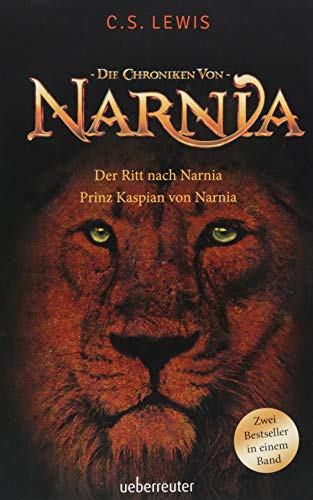 Der Ritt nach Narnia / Prinz Kaspian von Narnia: Die Chroniken von Narnia Bd. 3 und 4