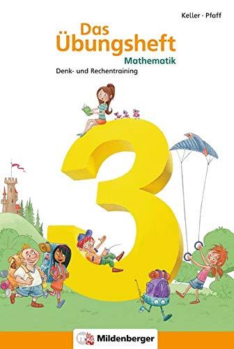 Das Übungsheft Mathematik 3: Denk- und Rechentraining: Denk- und Rechentraining. Mit Lösungsheft und Stickerbogen