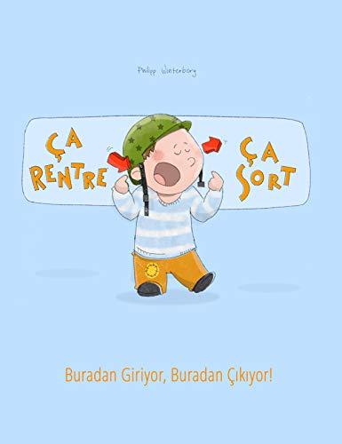 """Couverture du livre Ça rentre, ça sort ! Buradan Giriyor, Buradan Çıkıyor!: Un livre d'images pour les enfants (Edition bilingue français-turc) (""""Ça rentre, ça sort !"""" (Bilingue))"""
