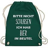 Shirtracer Festival Turnbeutel - Bitte nicht schubsen ich hab Bier im Beutel - Unisize - Dunkelgrün...