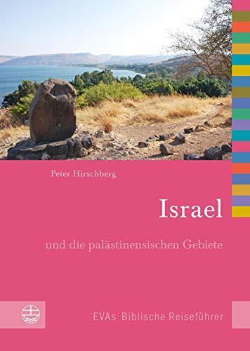 Israel: und die palästinensischen Gebiete (EVAs Biblische Reiseführer 6)