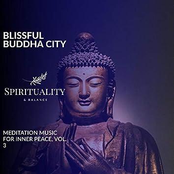 Blissful Buddha City - Meditation Music For Inner Peace, Vol. 3