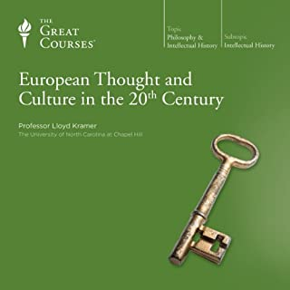 European Thought and Culture in the 20th Century                   By:                                                                                                                                 Lloyd Kramer,                                                                                        The Great Courses                               Narrated by:                                                                                                                                 Lloyd Kramer                      Length: 12 hrs and 21 mins     112 ratings     Overall 4.7