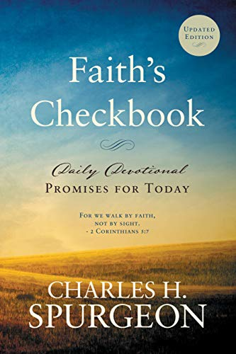 Faith's Checkbook: Daily Devotional - Promises for Today (Updated Edition) by [Charles H. Spurgeon]
