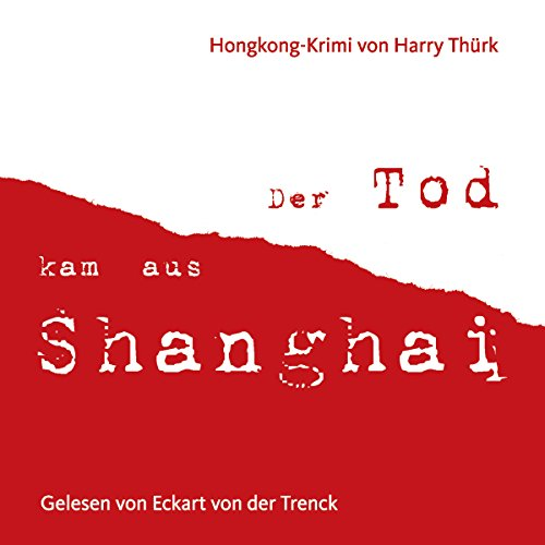 Der Tod kam aus Shanghai                   By:                                                                                                                                 Harry Thürk                               Narrated by:                                                                                                                                 Eckart von der Trenck                      Length: 2 hrs and 36 mins     Not rated yet     Overall 0.0