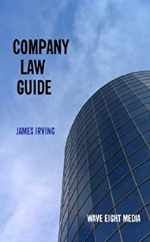Company Law Guide by [James Irving]