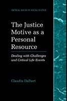The Justice Motive as a Personal Resource (Critical Issues in Social Justice)