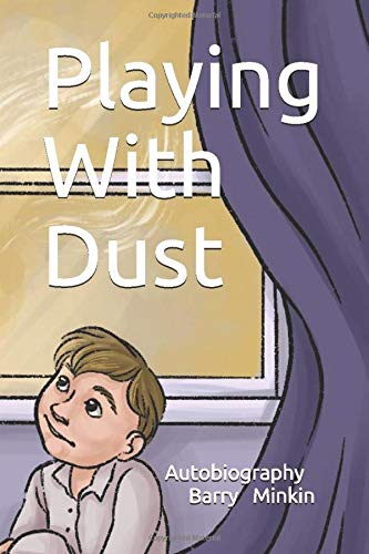 Playing With Dust: Autobiography
