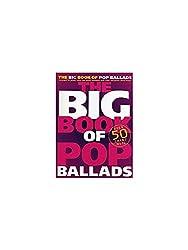 The Big Book Of Pop Ballads. Partitions pour Piano, Chant et Guitare(Boîtes d\'Accord)