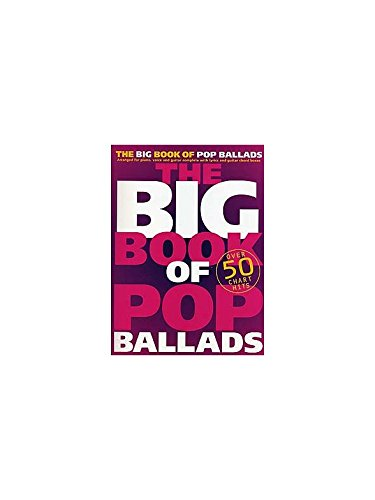 The Big Book Of Pop Ballads. Partitions pour Piano, Chant et Guitare(Boîtes d\'Accord)