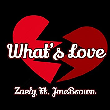 What's Love (feat. JmeBrown)