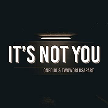Its Not You