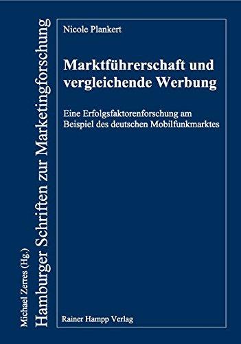 Marktführerschaft und vergleichende Werbung: Eine Erfolgsfaktorenforschung am Beispiel des deutschen Mobilfunkmarktes (Hamburger Schriften zur Marketingforschung)