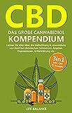 CBD: Das große Cannabidiol Kompendium 3in1 - Lernen Sie alles über die Heilwirkung von Hanf bei chronischen Schmerzen, Ängsten, Depressionen,...