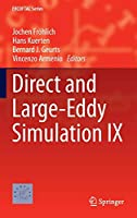 Direct and Large-Eddy Simulation IX (ERCOFTAC Series)