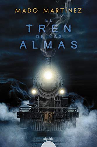 El tren de las almas (ALGAIDA LITERARIA - ALGAIDA NARRATIVA)