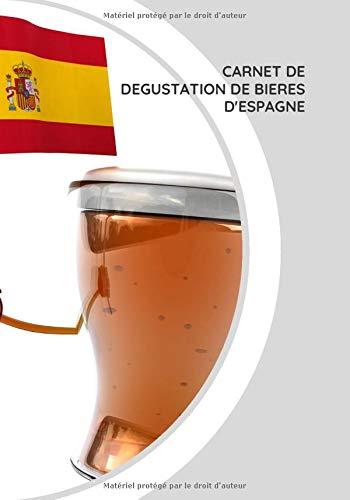 Carnet de dégustation de bières: Carnet de dégustation de bières d'Espagne | 100 fiches à compléter.