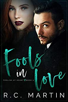 Fools in Love (Foolish at Heart Book 3) by [R.C. Martin, Pink Ink Designs]