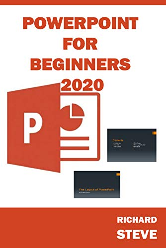 POWERPOINT FOR BEGINNERS 2020: Beginners' Guide To Microsoft PowerPoint || This Book Will Guide You In Your Journey Through Microsoft PowerPoint 🐫🐫🐫 (English Edition)