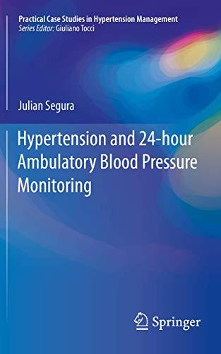 Hypertension and 24-hour Ambulatory Blood Pressure Monitoring (Practical Case Studies in Hypertension Management)