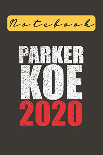 Parker Koe 2020, Notebook: Lined Notebook / journal Gift,100 Pages,6x9,Soft Cover,Matte Finish , composition Blank ruled notebook for you or as a gift ... or for you to use at home or at your office