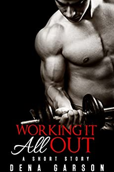 Working It All Out by [Dena Garson]