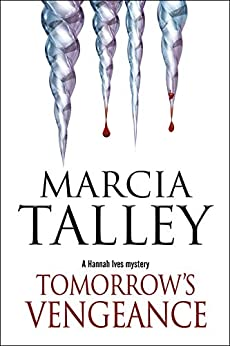 Tomorrow's Vengeance (The Hannah Ives Mysteries Book 13) by [Marcia Talley]