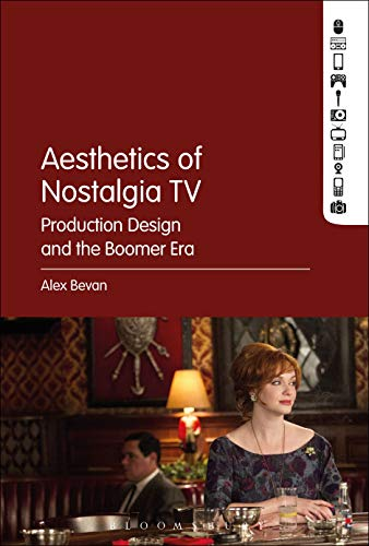 The Aesthetics of Nostalgia TV: Production Design and the Boomer Era
