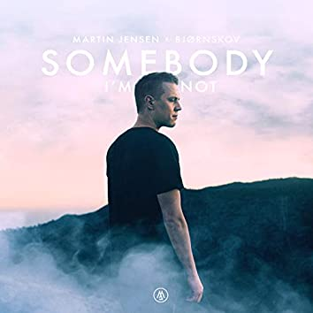 Somebody I'm Not