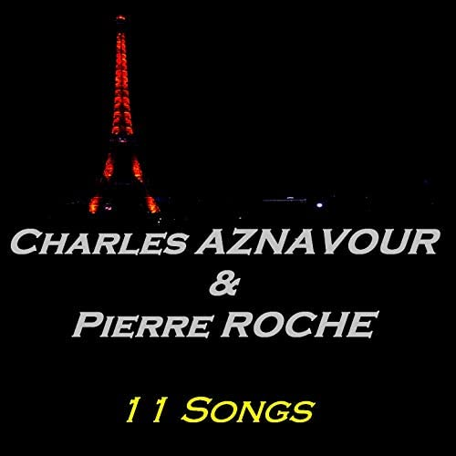 Charles Aznavour, Pierre Roche