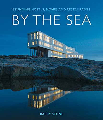 By the Sea: Stunning Hotels, Homes and Restaurants
