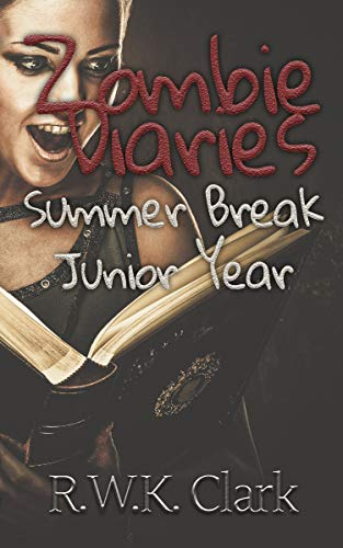 Zombie Diaries Summer Break Junior Year: The Mavis Saga