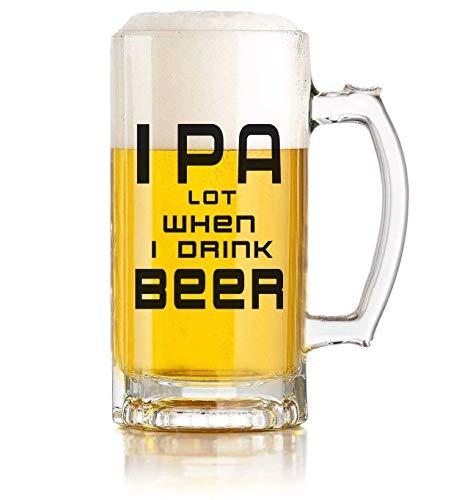 IPA Lot When I Drink Beer Funny Gift Beer Glasses - Beer Mug Mugs Gift Sayings Funny Birthday Christmas Holiday Present For Dad Mom Grandpa Grandma Best Novelty Beer mug