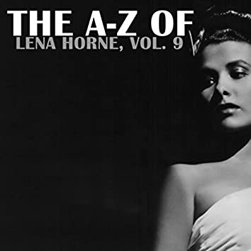 The A-Z of Lena Horne, Vol. 9