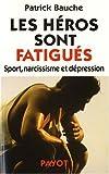 Les héros sont fatigués - Sport, narcissisme et dépression